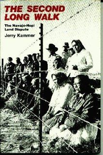 The Second Long Walk: The Navajo Hopi Land Dispute: Jerry Kammer