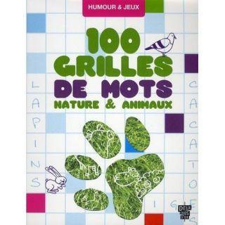 100 grilles de mots nature & animaux   Achat / Vente livre Collectif