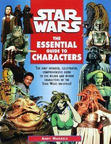 The Essential Guide to Characters (Star Wars): Andy Mangels