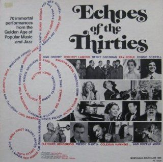 Echoes Of The Thirties A Compilation Of 70 Immortal Rare