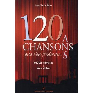 120 ans de chansons que lon fredonne   Achat / Vente livre Ivan