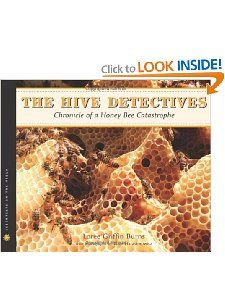 The Hive Detectives Chronicle of a Honey Bee Catastrophe (Scientists