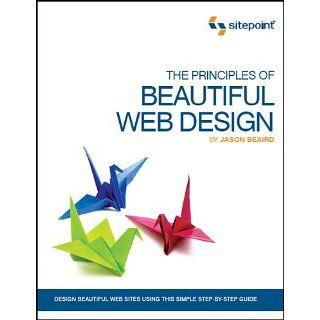 The Principles of Beautiful Web Design (9780975841969