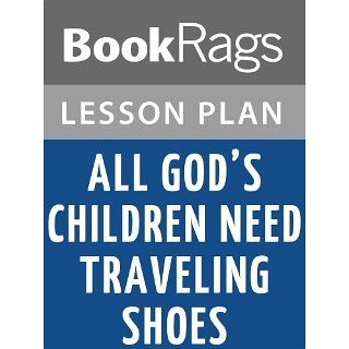All Gods Children Need Traveling Shoes by Maya Angelou Lesson Plans