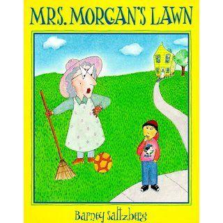 Mrs. Morgans Lawn Barney Saltzberg 9781562824235 Books