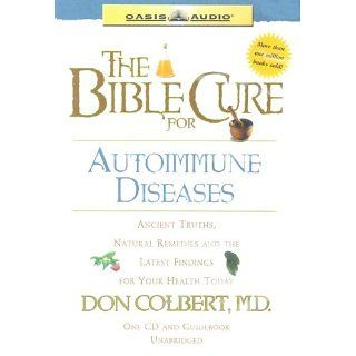 The Bible Cure for Autoimmune Diseases Ancient Truths, Natural