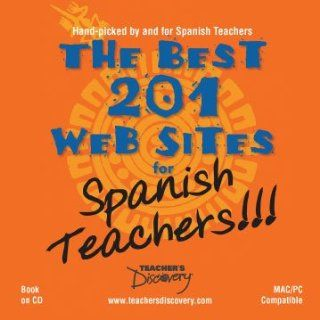 The Best 201 Web Sites for Spanish Teachers Book On CD