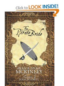 The Pirate Bride: Ryan McKinley, Anna McKinley, Jerry Bennett