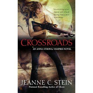 Crossroads (Anna Strong Chronicles, Book 7): Jeanne C. Stein