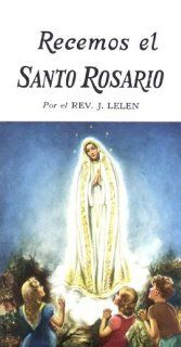 Pray he Rosary/Recemos El Sano Rosario(10 Pack) J. M. Lelen