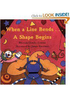 When a Line Bends . . . A Shape Begins Rhonda Gowler Greene, James