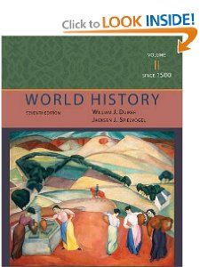 World History, Volume II: Since 1500: William J. Duiker, Jackson J