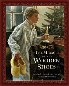 The Miracle of the Wooden Shoes: Deborah Pace Rowley, Dan Burr