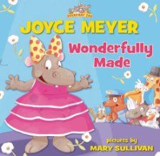 Wonderfully Made (Everyday Zoo): Joyce Meyer: 9780310723530:
