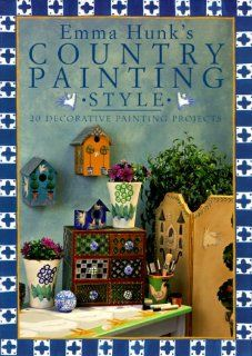 Emma Hunks Country Painting Style 20 Decorative Painting Projects