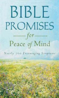 Bible Promises for Peace of Mind Nearly 500 Encouraging Scriptures