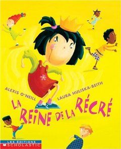 La Reine de La Recre (French Edition): Alexis ONeill: 9780439975162
