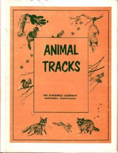 Animal Tracks: The Standard Guide for Identification and