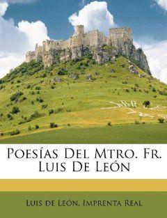 Poesías Del Mtro. Fr. Luis De León (Spanish Edition) Luis de León