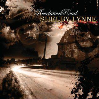 Revelation Road Shelby Lynne Music