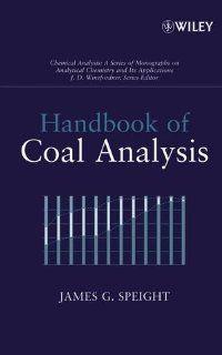 Handbook of Coal Analysis (Chemical Analysis A Series of Monographs