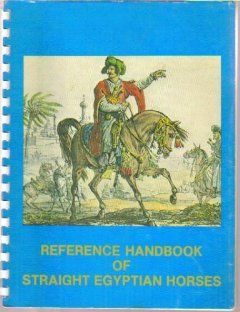 Reference Handbook of Straight Egyptian Horses: The Pyramid Society