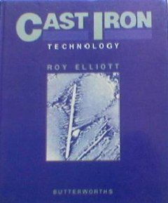 Cast Iron Technology: Roy Elliott: 9780408015127: Books