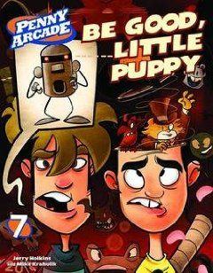 Penny Arcade TP Vol 7 Be Good Little Puppy Jerry Holkins, Mike