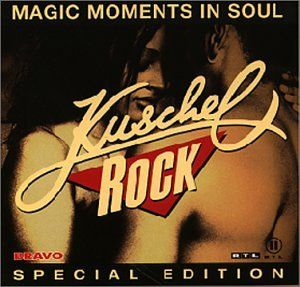 Kuschelrock   Magic Moments in Soul Musik