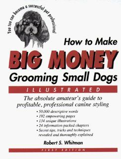 How to Make Big Money Grooming Small Dogs The Absolute