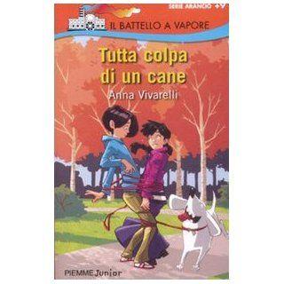 Tutta colpa di un cane Anna Vivarelli, M. Piana Englische