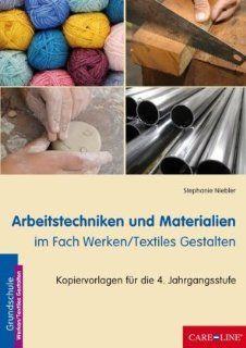 Arbeitstechniken und Materialien im Fach Werken / Textiles Gestalten