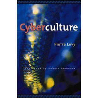 Cyberculture (Electronic Mediations): Pierre Levy, Robert