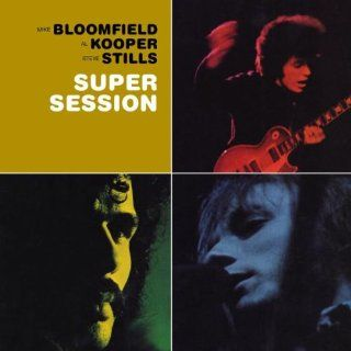 Bloomfield, Kooper & Stills   Super Session Musik