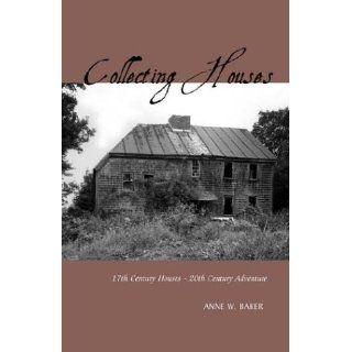 Collecting Houses: 17th Century Houses   20th Century Adventures