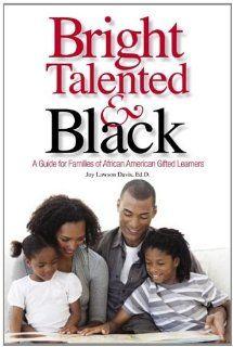 Bright, Talented, & Black A Guide for Families of African American