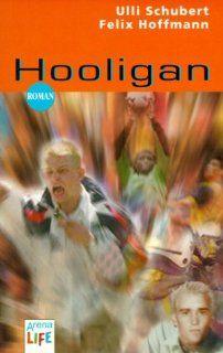 Hooligan Ulli Schubert, Felix Hoffmann Bücher