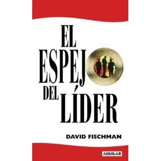 El Espejo del Lider David Fischman Englische Bücher