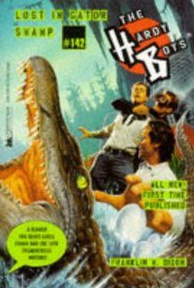 LOST IN GATOR SWAMP HARDY BOYS 142 Franklin W. Dixon 9780671000547