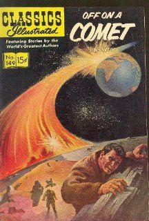 Off on a Comet (Classics Illustrated #149) Jules Verne Books