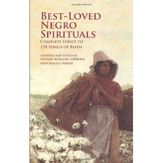Best Loved Negro Spirituals Complete Lyrics to 178 Songs of Faith