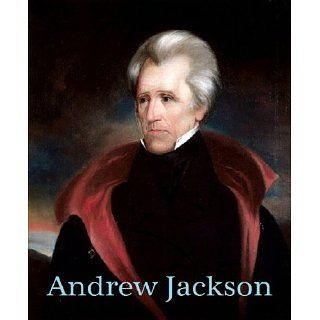 Andrew Jackson A Short Biography eBook David B McCoy