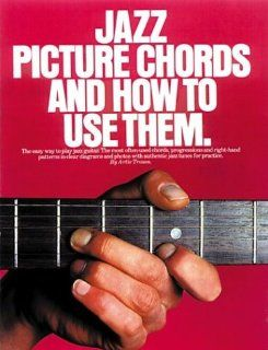 Jazz Picture Chords And How To Use Them: Artie Traum: 9780825621895