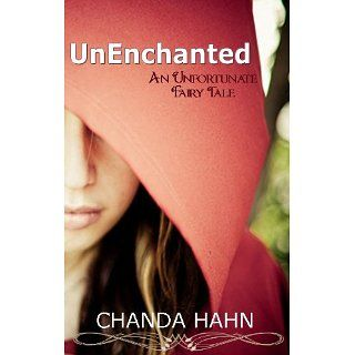 UnEnchanted (An Unfortunate Fairy Tale) Chanda Hahn