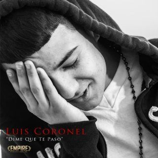 Dime Que Te Paso Luis Coronel MP3 Downloads