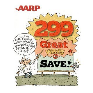 AARP 299 Great Ways to Save AARP with an introduction by Jeff Yeager