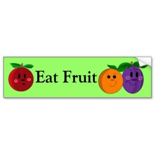 Eat Fruit   bumper sticker