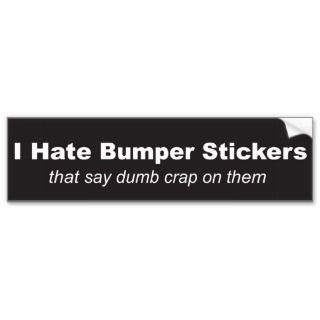 Hate Bumper Stickers Bumper Sticker