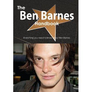 The Ben Barnes Handbook   Everything You Need to Know about Ben Barnes