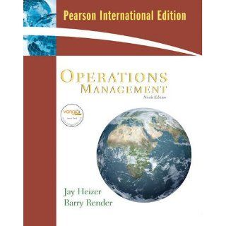 Operations Management Jay Heizer, Barry Render, Pearson